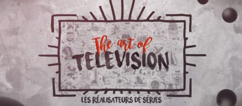 Séries Mania : The Art of Television – Part 1