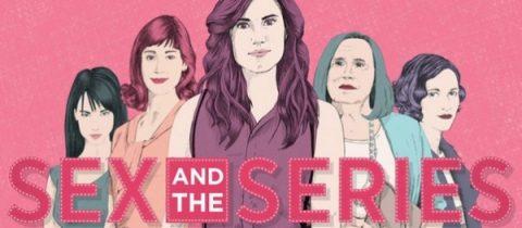Séries Mania : Sex and The Series.