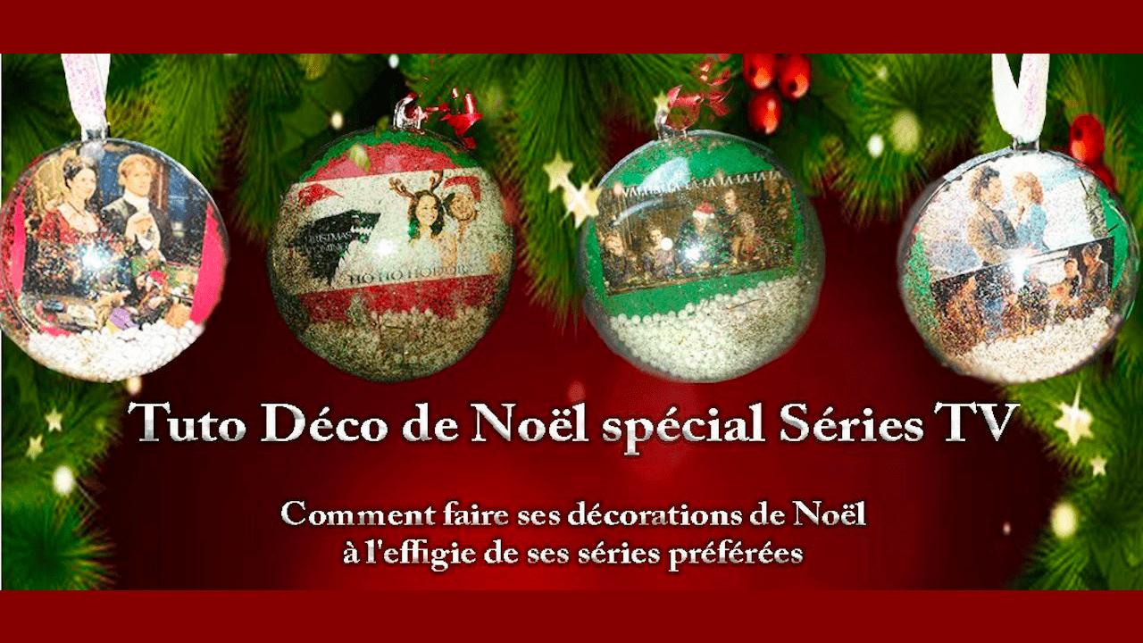 Comment faire ses décorations de Noël à l'effigie de ses séries préférées