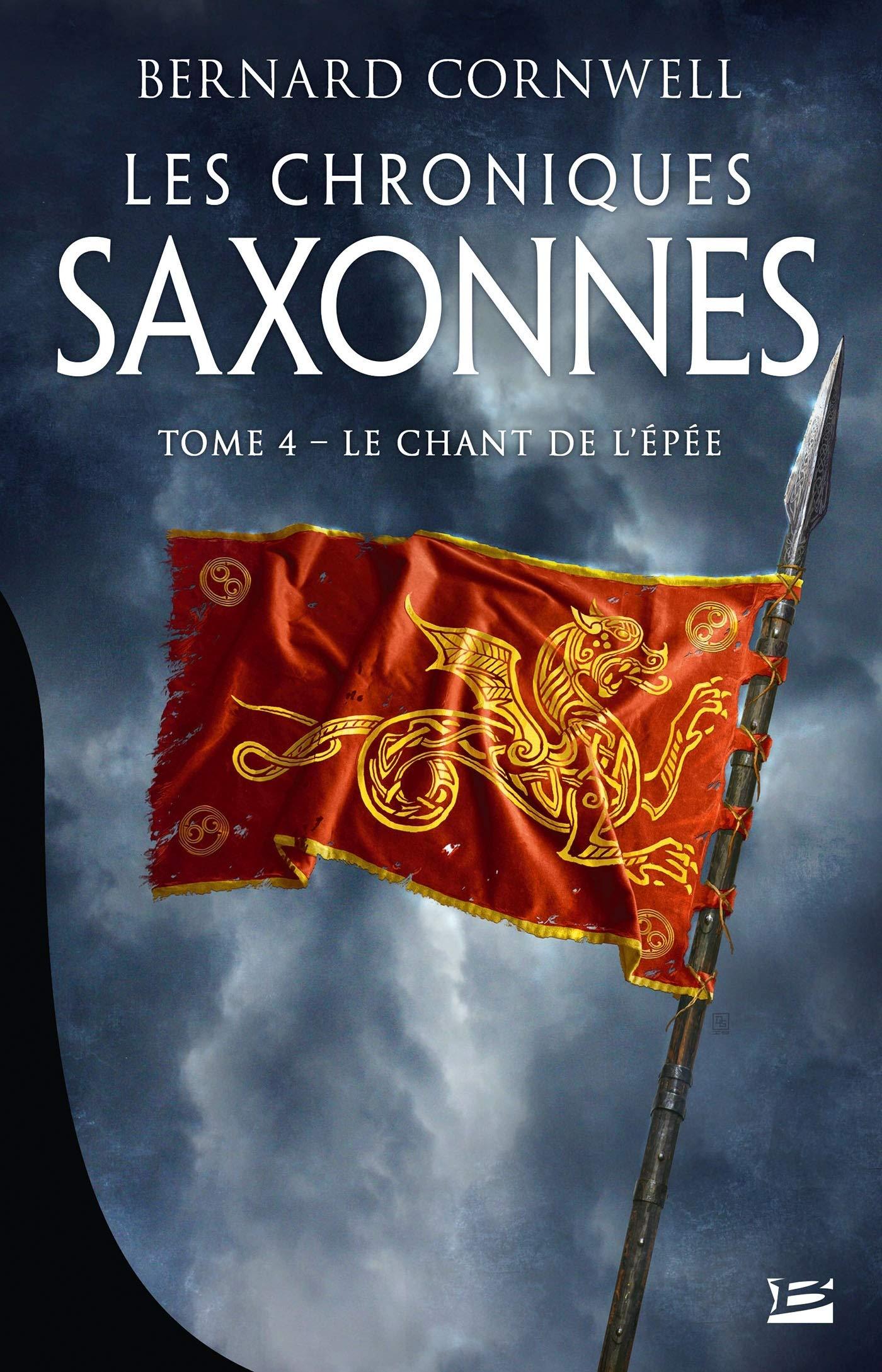 Les Chroniques saxonnes – Tome 4 – Le Chant de l'Épée / The Last Kingdom