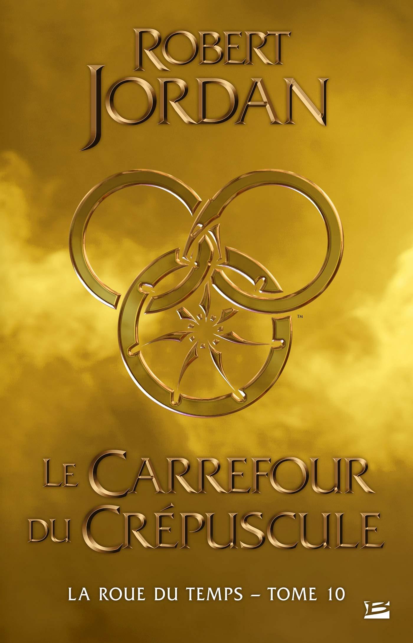 La Roue du Temps – Tome 10 – Le Carrefour du Crépuscule / The Wheel of Time