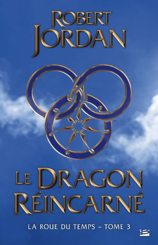 La Roue du Temps – Tome 3 – Le Dragon Réincarné / The Wheel of Time