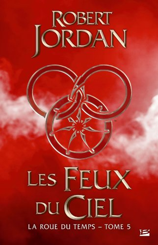 La Roue du Temps – Tome 5 – Les Feux du ciel / The Wheel of Time